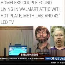 Meth Meme - homeless couple found living in walmart meme xyz
