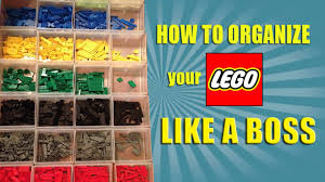 how to organize your lego like a boss youtube