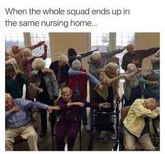 Nursing Home Meme - dank memes from around the web 37 photos thechive