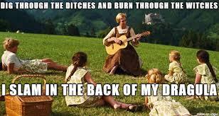 Sound Of Music Meme - dragula children meme on imgur