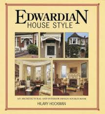 edwardian homes interior edwardian house style an architectural and interior design source
