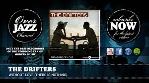the drifters without love there is nothing youtube