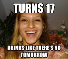 Birthday Girl Meme - drunk birthday girl memes quickmeme