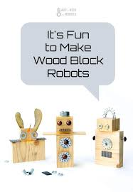 wood scraps and hardware make a great robot toy diy art for kids