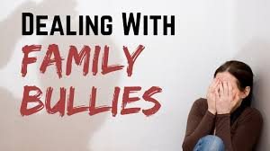 what to do when a family member harasses or bullies you guiding