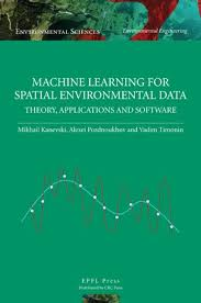 pattern recognition and machine learning epfl machine learning for spatial environmental data theory