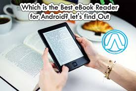 reader for android which is the best ebook reader for android let s find out andro