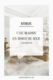 deco maison bord de mer the 25 best salon bord de mer ideas on pinterest chambre bord