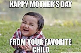 Meme Mothers Day - happy mothers day memes funny emotional for friends facebook