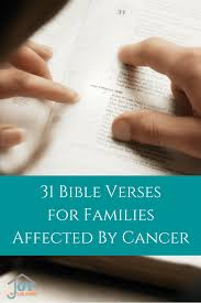 31 bible verses families affected cancer joy