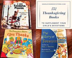 five thanksgiving books to supplement your child s devotions jesus