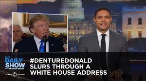 denturedonald slurs through a white house address the daily show