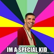 Drake Meme Generator - im a special kid down syndrome drake meme generator