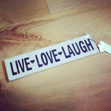 Live Laugh Love Signs Live Love Laugh Wooden Sign Muddy Puddle