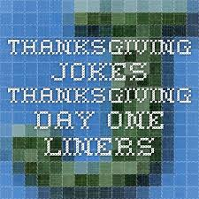 thanksgiving jokes thanksgiving day one liners thanksgiving