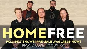 Home Free Home Free Get Those Tickets Before The General Public