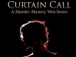 Curtain Call Album Curtain Call A Murder Mystery Web Series By Mstromenger