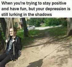 Lurking Meme - when youre trying to stay positive and have fun but your