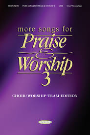 thanksgiving worship resources more songs for praise u0026 worship 3 songs for praise u0026 worship
