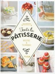 livre de cuisine patisserie livres cuisine confiserie pâtisserie leslibraires ca