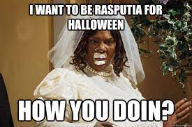 Halloween Birthday Meme - i want to be rasputia for halloween how you doin rasputia meme