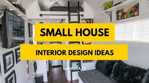 Interior Design Show Toronto 2018 90 Best Small House Interior Design Ideas In 2018 Youtube