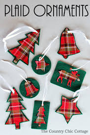 make your own plaid ornaments the country chic cottage