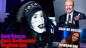 Dr Phil Meme - goth reacts to cash me outside howbow dah dr phil meme youtube