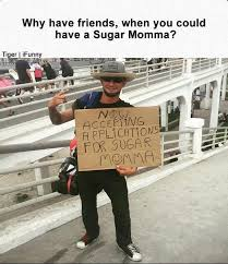 Sugar Momma Meme - sugar momma