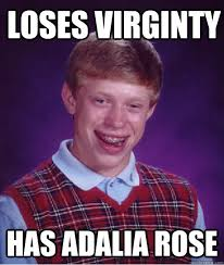 Adalia Rose Memes - loses virginty has adalia rose bad luck brian quickmeme