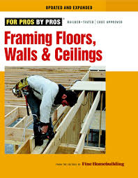 framing floors walls and ceilings updated and expanded for