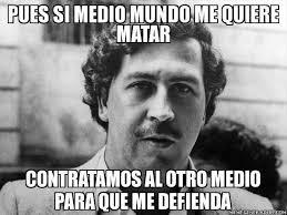 El Meme - 78 best el capo emilio pablo escobar garivia images on pinterest