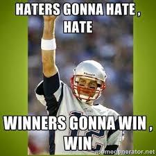 Haters Gonna Hate Meme - 22 meme internet haters gonna hate hate winners gonna win win