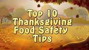 safety tips for thanksgiving top ten thanksgiving food safety tips youtube