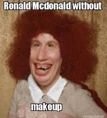 Ronald Mcdonald Meme - meme maker found your girlfriend
