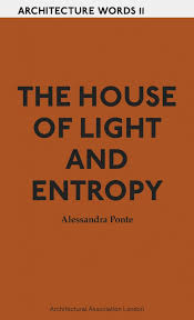 Light Words Architecture Words 11 The House Of Light And Entropy Aa Bookshop
