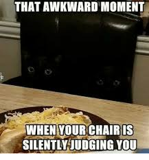 Meme Chair - that awkward moment when your chair is silently judging you meme