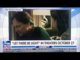 hannity movie let there be light let there be light movie hannity sneak preview youtube