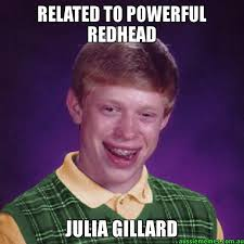 Redhead Meme - related to powerful redhead julia gillard aussie bad luck