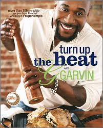 turn up the heat with g garvin i ve made several recipes out of