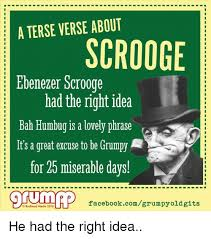 Bah Humbug Meme - a terse verse about scrooge ebenezer scrooge had the right idea