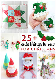 more than 25 cute things to sew for christmas the polka dot chair