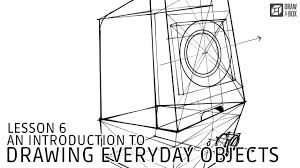 lesson 6 drawing everyday objects