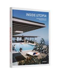 inside utopia visionary interiors and futuristic homes book