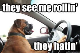 They See Me Rollin They Hatin Meme - they see me rollin meme 28 images they see me rollin they hatin