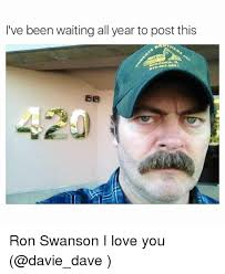 Swanson Meme - i ve been waiting all year to post this ron swanson i love you