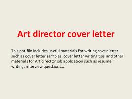 artdirectorcoverletter 140221033730 phpapp01 thumbnail 4 jpg cb u003d1392953884
