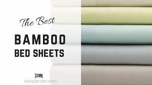 bed sheets reviews best bamboo sheets reviews want a cool soft and comfortable