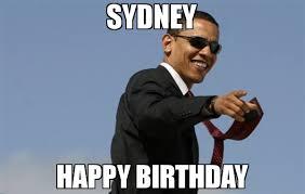 Sydney Meme - sydney happy birthday meme cool obama 69045 page 3 memeshappen