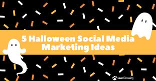 5 Halloween Social Media Marketing Ideas For Your Business